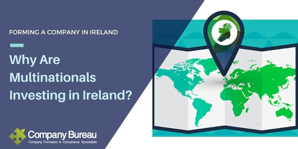 Why Multinationals are Investing in Ireland
