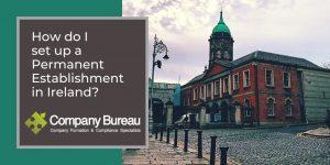 Set up a Permanent Establishment in Ireland